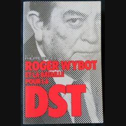 Roger Wybot et la bataille pour la DST écrit par Philippe Bernert aux éditions Presses de la Cité - F011