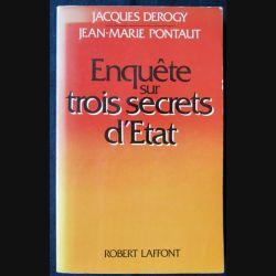 Enquête sur trois secrets d'état écrit par Jacques Derogy et J.M Pontaut aux éditions Robert Laffont - F011