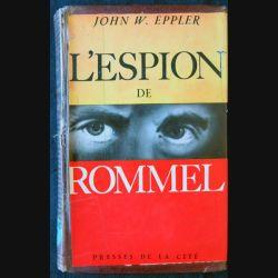 L'espion de Rommel écrit par John W. Eppler aux éditions Presses de la Cité - F011