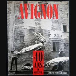 AVIGNON 40 ans de festival 1987 écrit par Laure Adler et Alain Veinstein aux éditions Hachette - F012