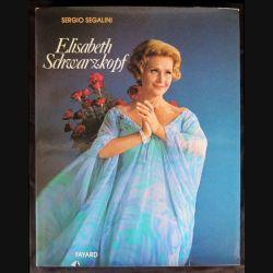 Elisabeth Schwarzkopf écrit par Sergio Segalini aux éditions Fayard - F012