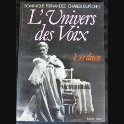 """L'univers des voix """"les divas"""" écrit par Dominique Fernandez et Charles Dupêchez aux éditions Ramsay  - F012"""