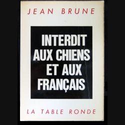 Interdit aux chiens et aux Français écrit par Jean Brune aux éditions La Table Ronde - F012