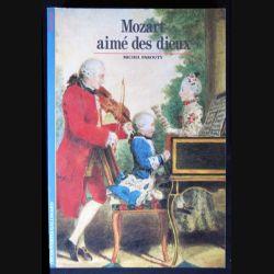 Mozart aimé des dieux écrit par Michel Parouty aux éditions Gallimard - F012