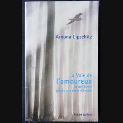La voie de l'amoureux écrit par Arouna Lipschitz aux éditions Robert Laffont - F013