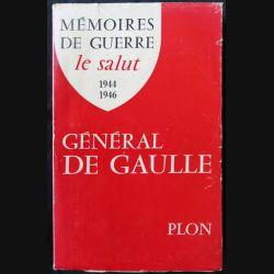 Mémoires de guerre Le salut 1944 1946 écrit par Charles De Gaulle aux éditions Plon - F015