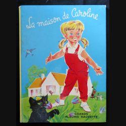 BD : La maison de Caroline écrit par Pierre Brobst aux éditions Hachette Grands albums - F017