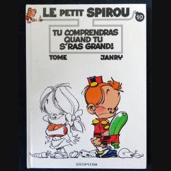 BD : Le petit Spirou N° 10 Tu comprendras quand tu s'ras grand! écrit par Tome & Janry aux éditions Dupuis - F018