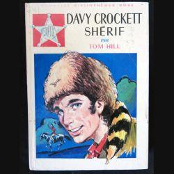 Davy Crockett Shérif écrit par Tom Hill aux éditions Hachette-Bibliothèque Rose - F018