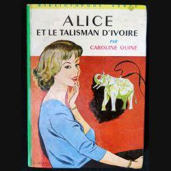 Alice et le talisman d'ivoire écrit par Caroline Quine aux éditions Hachette-Bibliothèque Verte - F018