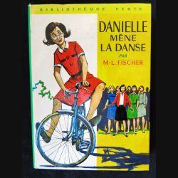 Danielle mène la danse écrit parM-L. Fischer aux éditions Hachette-Bibliothèque Verte - F018