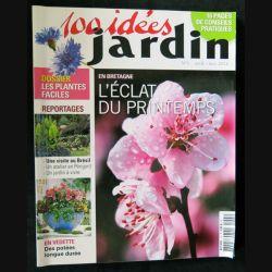 100 idées Jardin N°1. Avril - Mai 2012 aux éditions Roto France Impression - F021