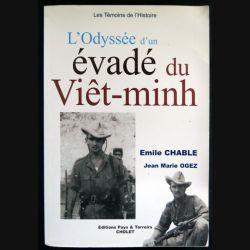 L'Odysée d'un évadé du Viêt-Minh écrit par Emile Chable et Jean Marie Ogez aux éditions Pays & Terroirs Cholet