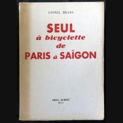 Seul à bicyclette de Paris à Saïgon écrit par Lionel Brans aux éditions Amiot-Dumont Paris