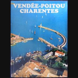 Vendée - Poitou Charentes textes de Jean Mathé aux éditions Minerva S.A Genève