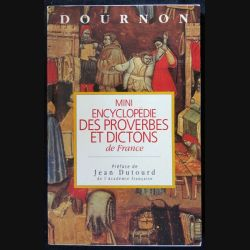 Mini encyclopédie des proverbes et dictons de France écrit par Dournon aux éditions France Loisirs