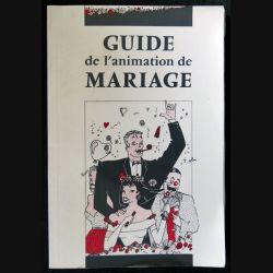 Guide de l'animation de mariage écrit par André Louis Morgan aux éditions Olivier Thierry Paris