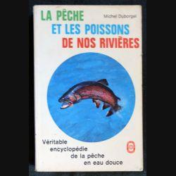 La pêche et les poissons de nos rivières écrit par Michel Duborgel aux éditions Le Livre de Poche