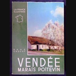 La France illustrée Vendée Marais poitevin écrit par René Crozet aux éditions Alpina Paris