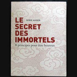 Le secret des immortels - 8 principes pour être heureux écrit par Serge Augier aux éditions France Loisirs
