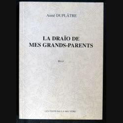 La Draïo de mes grands-parents écrit par Aimé Duplâtre aux éditions La Bruyère