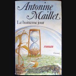 Le huitième jour écrit par Antonine Maillet aux éditions Grasset