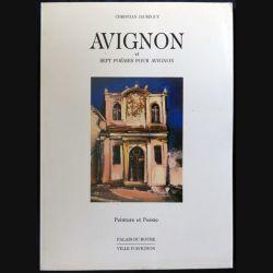 Avignon et sept poèmes pour Avignon écrit par Christian Jauréguy. Impression Ville d'Avignon