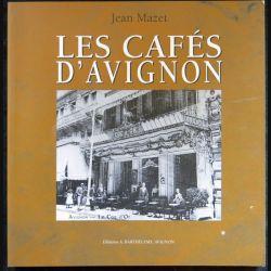 Les cafés d'Avignon écrit par Jean Mazet aux éditions A. Barthélemy Avignon