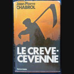 Le crève-Cevenne écrit par Jean-Pierre Chabrol aux éditions France Loisirs