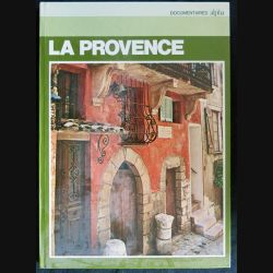 La Provence avec la collaboration de Paul Becquaire aux éditions Atlas Paris