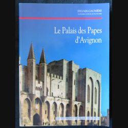Le palais des papes d'Avignon de Sylvain Gagnière aux éditions du Palais des Papes