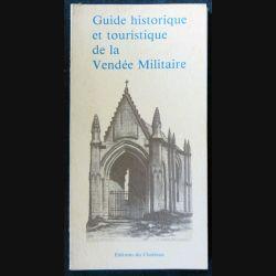Guide Historique et touristique de la Vendée Militaire du Le Souvenir Vendéen Cholet aux éditions du Choletais
