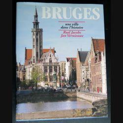 BRUGES une ville dans l'histoire de Roel Jacobs et Jan Vernieuwe 2001 dédicacé