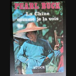La Chine comme je la vois de Pearl Buck éditions Stock 1971