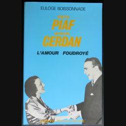 Edith Piaf Marcel Cerdan l'amour foudroyé de Euloge Boissonnade Ed France Empire 1983