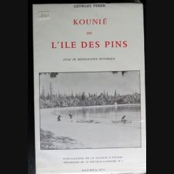 Kounié ou l'Ile des Pins essai de monographie historique Noumea 1971