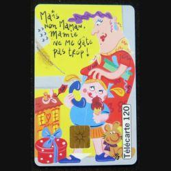 télécarte 120 unités Mais non Maman Mamie ne me gâte pas trop France télécom