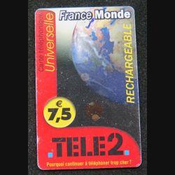 Carte téléphonique Universelle France monde rechargeable 7,5 € Tele 2