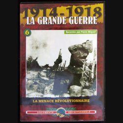 DVD : 1914 - 1918 La grande guerre N° 6. La menace révolutionnaire