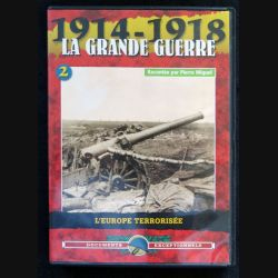 DVD : 1914 - 1918 La grande guerre N° 2. L'Europe terrorisée