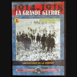 DVD : 1914 - 1918 La grande guerre N° 1. Les racines du mal