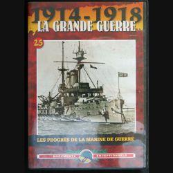 DVD : 1914-1918 La grande guerre N° 25. Les progrès de la marine de guerre