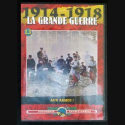 DVD : 1914 - 1918 La grande guerre N° 13  Aux armes