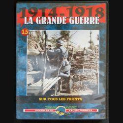 DVD : 1914 - 1918 La grande guerre N° 15 Sur tous les fronts