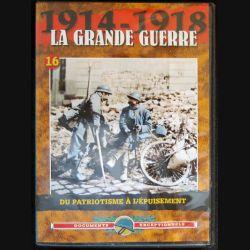 DVD : 1914 - 1918 La grande guerre N° 16 Du patriotisme à l'épuisement