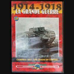 DVD : 1914 - 1918 La grande guerre N° 18 Cambrai 1918 Les chars en guerre