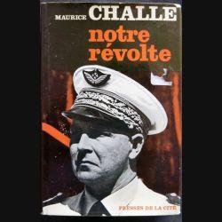 Notre révolte écrit par Maurice Challe aux éditions Presses de la Cité