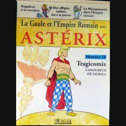 La Gaule et l'empire Romain avec Astérix n°29 Tragicomix l'amoureux de Falbala ed Atlas