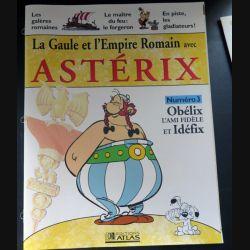 La Gaule et l'empire Romain avec Astérix n°3 Obélix l'ami fidèle et Idéfix ed Atlas