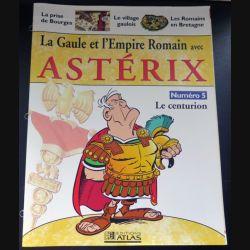 La Gaule et l'empire Romain avec Astérix n°5 Le centurion ed Atlas